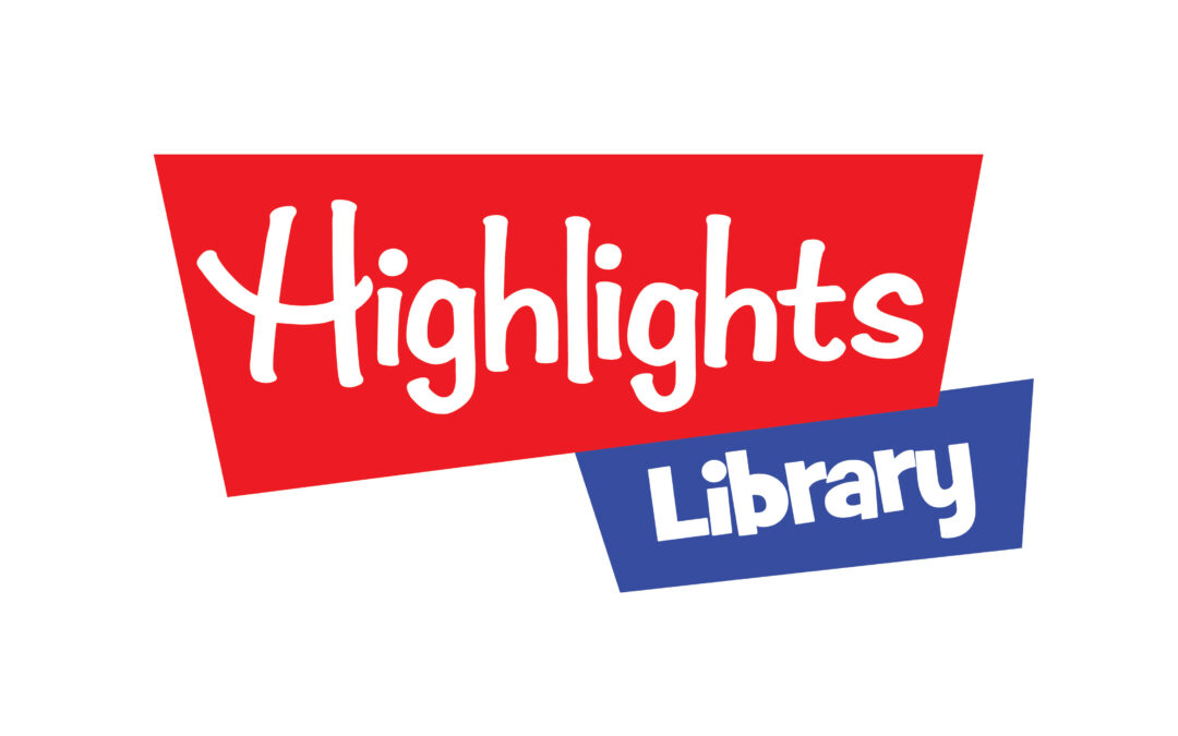 Reading Should Be Fun. Explore the Power of Reading with HIGHLIGHTS LIBRARY